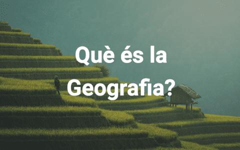Què és la geografia?