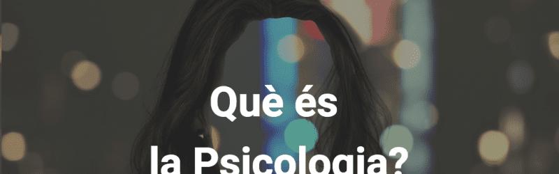 Què és la psicologia?