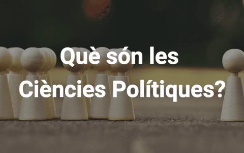 Què són les ciències polítiques?