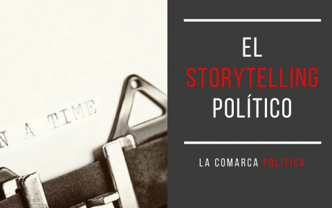 Storytelling político | Relatos para narrar políticas, candidatos y partidos