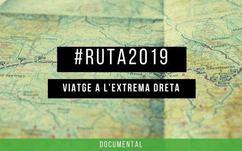 La #Ruta2019 presentarà 'Viatge a l'extrema dreta' a 7 comarques valencianes