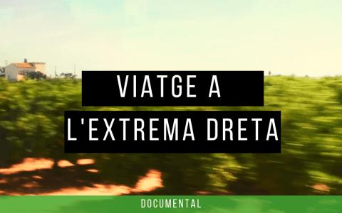 El documental 'Viatge a l'extrema dreta' disponible online