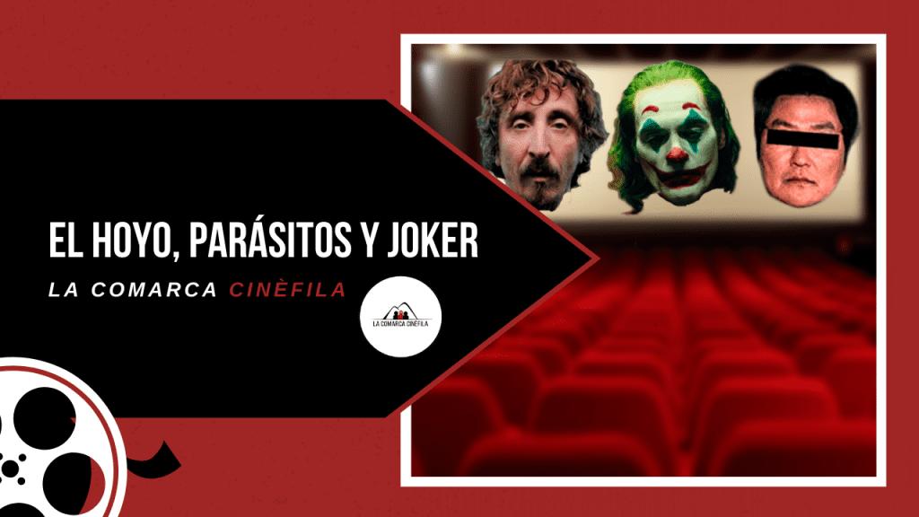 Sociología del joker, parásitos y el hoyo