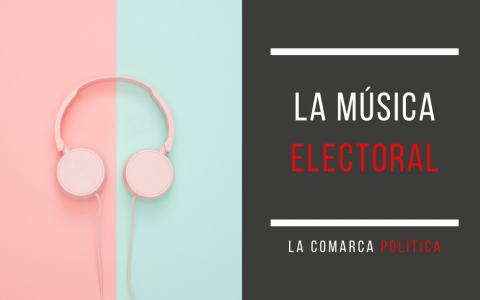 Música electoral. El poder de las melodías en campaña